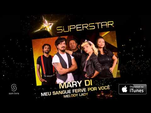 Mary Di | Meu Sangue Ferve por Você/Melody lady (SuperStar)