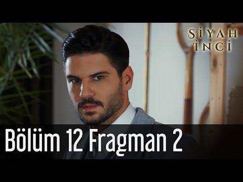 Siyah İnci 12. Bölüm 2. Fragman