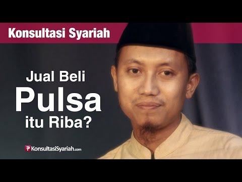 Konsultasi Syariah: Jual Beli Pulsa Itu Riba? - Ustadz Ammi Nur Baits