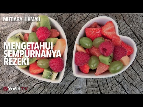 Mutiara Hikmah: Mengetahui Sempurnanya Rezeki - Ustadz DR Sofyan Fuad Baswedan, MA.