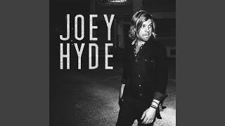 Joey Hyde Light This Town On Fire