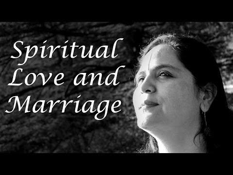Anandmurti Gurumaa on Spiritual Love and Marriage