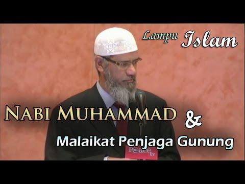 Kisah Mengharukan Rasulullah Dan Malaikat Penjaga Gunung | Dr. Zakir Naik