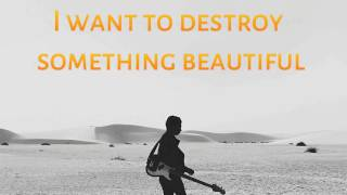 I want to destroy something beautiful - Josh Woodward