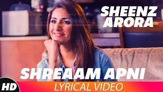 Shreaam Apni (Lyrical Video)| Dilpreet Dhillon Ft. Sheenz Arora | Latest Punjabi Song 2018
