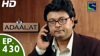 Adaalat - अदालत - Episode 430 - 5th July, 2015
