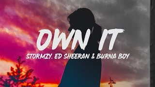Stormzy - Own It (Lyrics) ft. Ed Sheeran & Burna Boy
