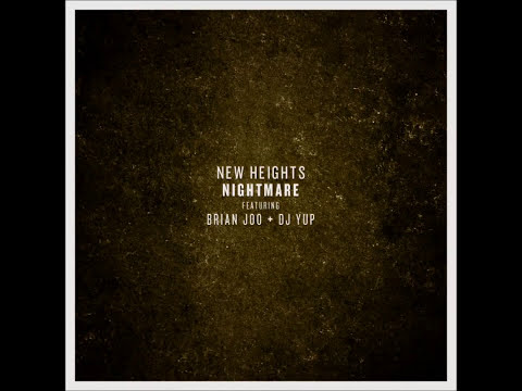 New Heights - Nightmare (feat. Brian Joo)