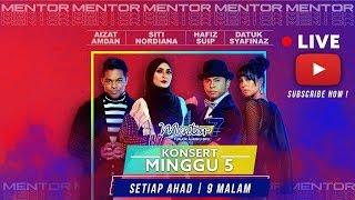 [LIVE] Konsert Mentor [Minggu 5] - Siapakah protege terbaik? | #Mentor7