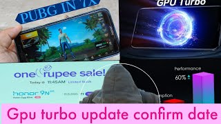 Honor 7x Gpu turbo confirm date | honor one rupees sale | pubg in honor 7x | what new in next update