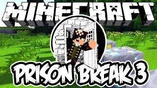 PRISON BREAK 3! - Minecraft