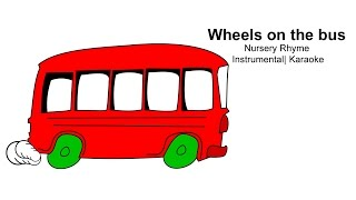 Wheels on the bus go round and round song | Nursery Rhyme| Instrumental| Karaoke