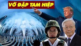 Tử huyệt của TQ: siêu Đập Tam Hiệp bị vỡ sẽ xóa sổ trung quốc trên bản đồ thế giới?