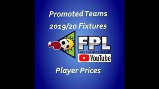 FPL 2019/20 Fixtures, Promoted teams & Player Prices l Fantasy Premier League
