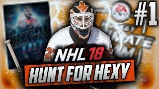 NHL 18 HUT - ROAD TO GLORY | HUNT FOR HEXY | EP1 | MAKE EM RAGE