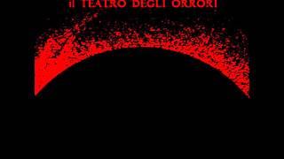 Watch Il Teatro Degli Orrori Limpero Delle Tenebre video