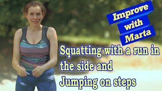 Squatting with a run in the side and Jumping on steps - Improve with Marta
