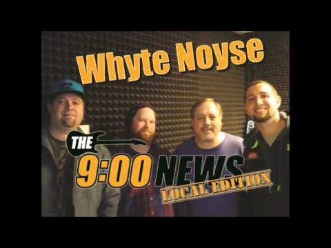 9 O Clock News Local Edition - Whyte Noyse Revisited