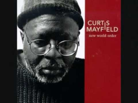 Curtis Mayfield- We the People who are darker than blue