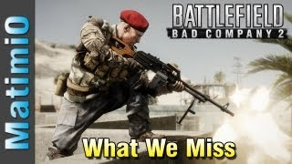 Bad Company 2: What We Miss (Bad Company 2 Gameplay/Commentary)