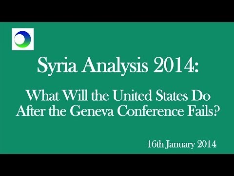 Syria Analysis 2014: What Will the US Do When the Geneva Conference Fails?