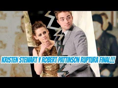 Kristen Stewart y Rob Pattinson Ruptura Final!!