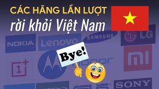 Vì sao các hãng điện thoại lần lượt rút khỏi thị trường Việt Nam?
