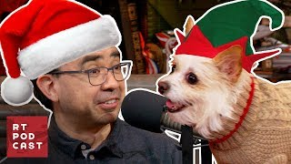 Christmas Dog Podcast - #576 | RT Podcast