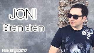 JONI - Sirem sirem  //New Single 2017 //Premiere