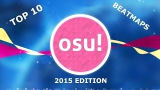 Download Lagu Osu! My top 10 Beatmaps (2015 Edition) Gratis STAFABAND