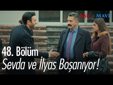 Sevda ve İlyas boşanıyor - Aşk ve Mavi 48. Bölüm