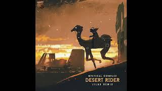 Mystical Complex - Desert Rider (Jilax Remix) - Official