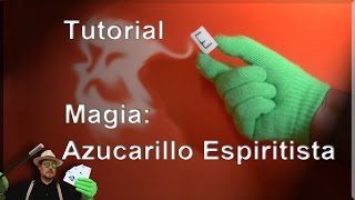 SUPER  TUTORIAL Magia: Azucarillo Espiritista REVELADO(Magic Tutorial: The Paranormal clod of sugar)