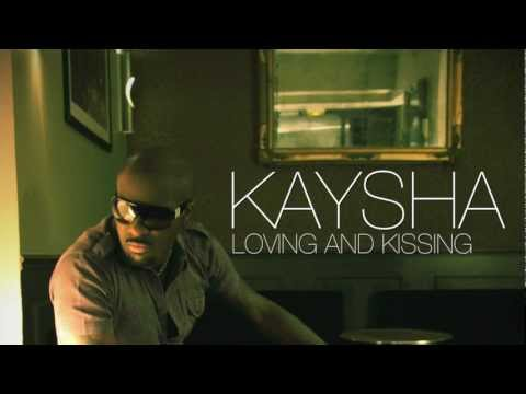 Kaysha : Loving and kissing