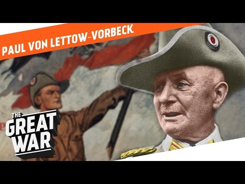 Paul von Lettow-Vorbeck I WHO DID WHAT IN WW1?