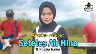 Download lagu SETETES AIR HINA (H.Rhoma Irama) - REVINA ALVIRA (Cover Dangdut