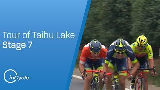 Tour of Taihu Lake 2018 | Stage 7 Highlights | inCycle