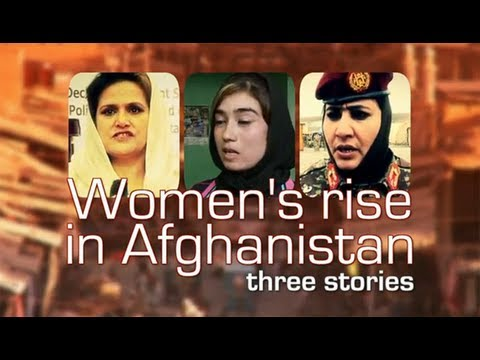 Women's rise in Afghanistan - Three stories