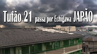Tufão 21 passa por Echigawa JAPÃO - Serjão jp