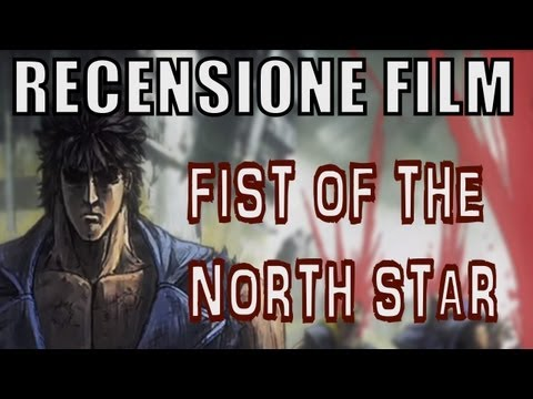 RECENSIONE FILM - Fist of the North Star