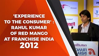 Experience to the Consumer    Rahul