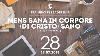 Training Leaders @ Milano | MENS SANA IN CORPORE (DI CRISTO) SANO - Elisa Risitano | 13.07.2015