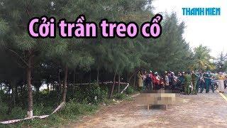 Cởi-trần-treo-cổ trên cây thông bên bờ biển Đà Nẵng