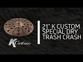 "Zildjian Sound Lab - 21"" K Custom Special Trash Crash"
