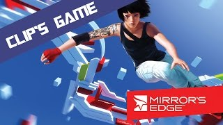 CLIP'S GAME : Mirror's Edge