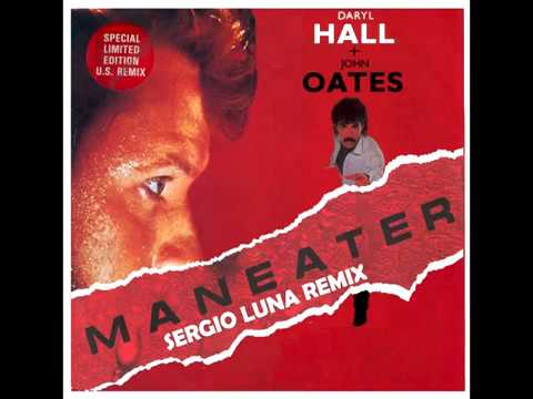 Hall & Oates - Maneater (Sergio Luna New Extended Remix)