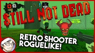 STILL NOT DEAD ► Frenético Retro Shooter Roguelite! │ Primer Vistazo en Español (Early Access)