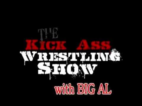 The Big Al Show Episode 26 - Kick Ass Wrestling Radio 8/7/10
