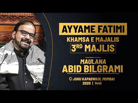 3rd MAJLIS AZA E FATEMI (s.a) BY MAULANA ABID BILGRAMI   JUHU KAPASWADI MUMBAI   1441 HIJRI 2020