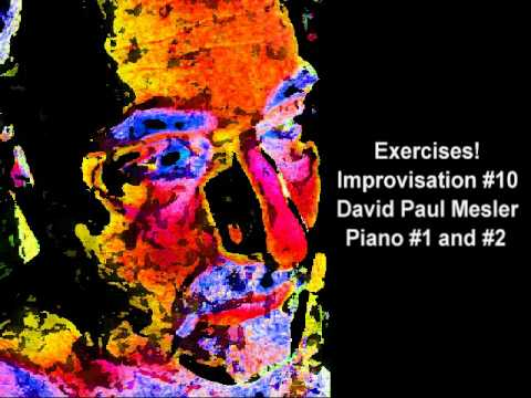 Exercises! Session, Improvisation #10 -- David Paul Mesler (piano duo)